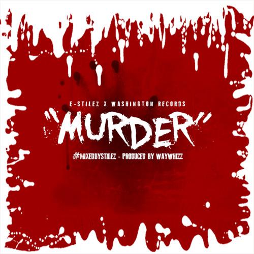 E-Stilez - Murder (Produced By WayWhizz)