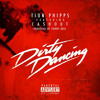 Tion Phipps Feat. Cashout - Dirty Dancing [Prod. By Tommy Ross]