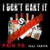 I Don't Want It feat. Takita