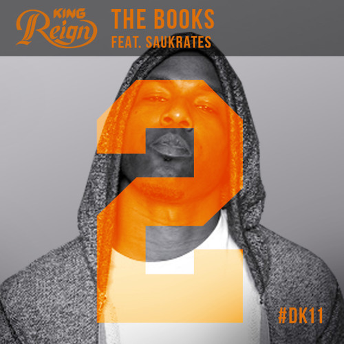 King Reign - The Books Feat. Saukrates