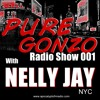 PureGonzo RadioShow #001 By Nelly Jay (03.08.2014)