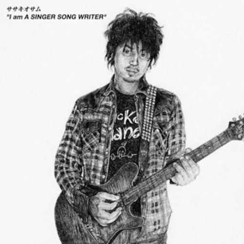 Osamu Sasaki / I am A SINGER SONG WRITER(demo)