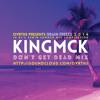 KINGMCK - Don't Get Dead Mix 'BRAIN FREEZE 2014'