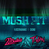 Mosh Pit ( 22Bullets x T.Vin Remix) - Flosstradamus feat Casino