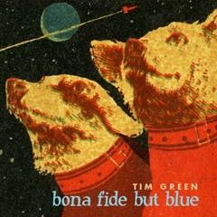 'Bona Fide But Blue'