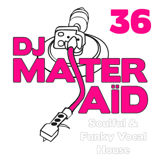 DJ Master Saïd's Soulful & Funky House Mix Volume 36