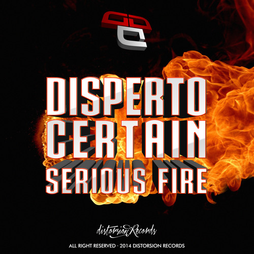 [DSTR100]Disperto Certain - Serious Fire