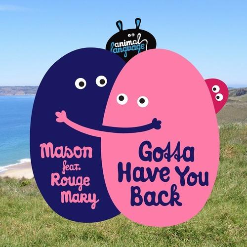 Mason ft. Rouge Mary - Gotta Have You Back (Kraak & Smaak Remix)