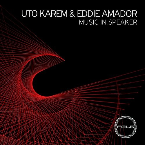 Uto Karem & feat. Eddie Amador - Music In Speakers (Original Mix) [Agile Recordings]