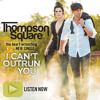 I Cant Outrun You - Thompson Square