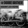 Long Train Runnin' - The Doobie Brothers (Dodow's 2014 Remix)
