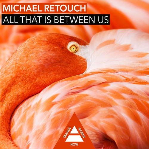 HTW0023 : Michael Retouch - All That Is Between Us (Original Mix)