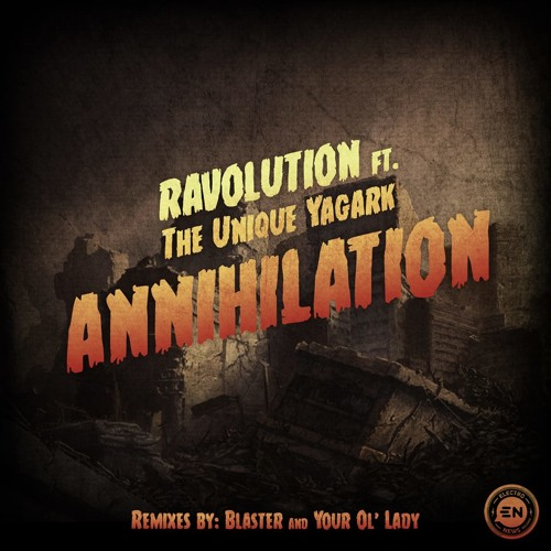 Ravolution - Annihilation EP (ft. The Unique Yagark) [FREE DOWNLOAD]