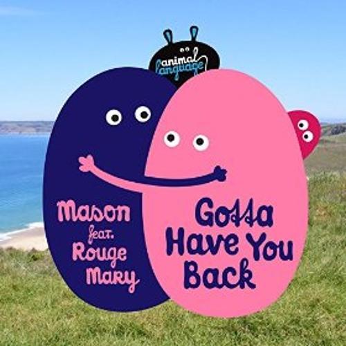 Mason ft. Rouge Mary - Gotta Have You Back (Beni Remix)