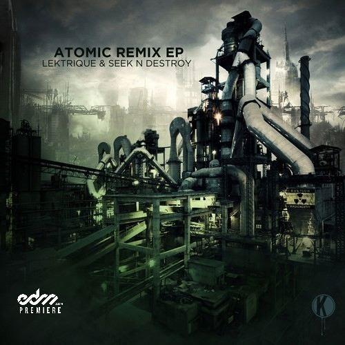 LeKtriQue & Seek N Destroy - Atomic (Aero Chord Remix) [EDM.com Premiere]