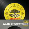 Alan Fitzpatrick | Sunday School Sessions: Episode 005