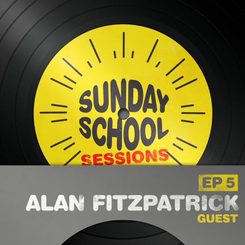 Alan Fitzpatrick   Sunday School Sessions: Episode 005