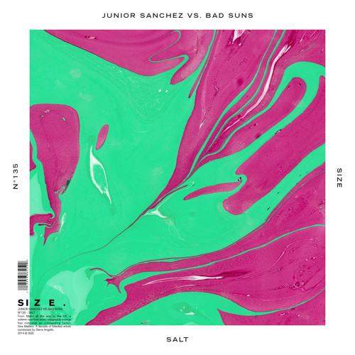 Junior Sanchez Vs. Bad Suns - Salt