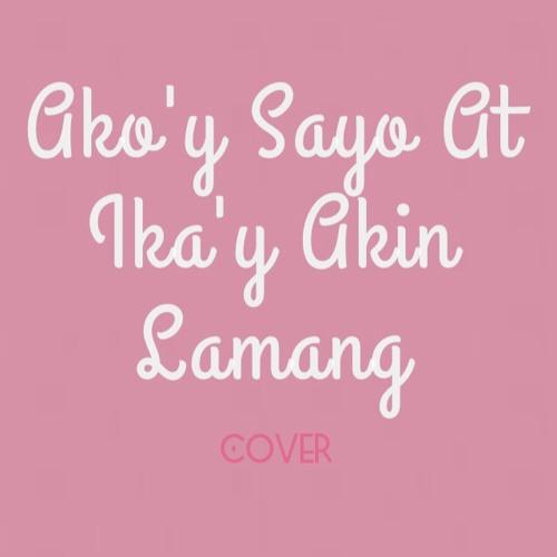 Ako'y Sayo At Ika'y Akin Lamang (Instrumental by Wanis) Cover