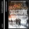Download Catastrophe: Europe Goes to War 1914 by Max Hastings Mp3