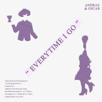 Andras & Oscar - Everytime I Go