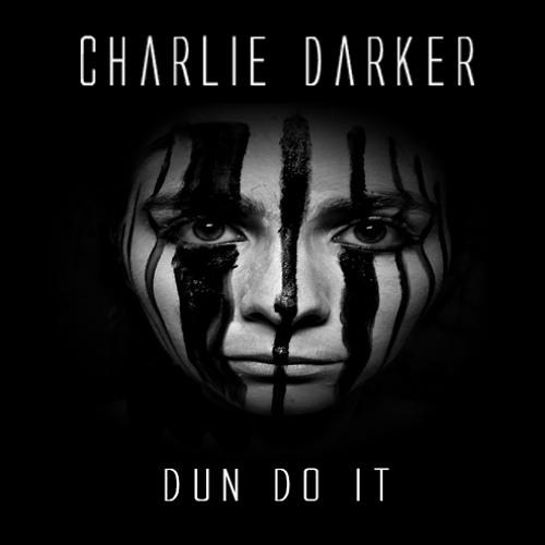 Charlie Darker - Dun Do It (Original Mix)