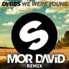 DVBBS - We Were Young (MOR DAVID Remix) ~ Progressive House !