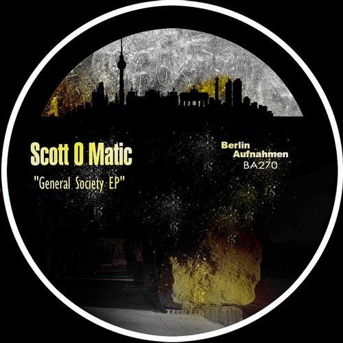 Scott O Matic - Attention! [OUT NOW !!! / Berlin Aufnahmen]