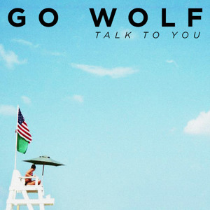 Talk to You by Go Wolf
