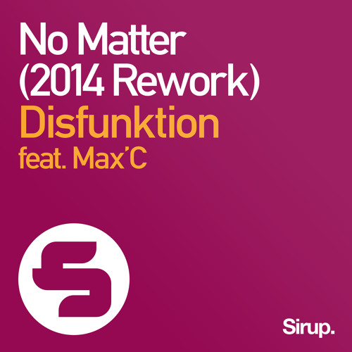 Disfunktion feat. Max'C - No Matter (2014 Rework)