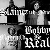 Slaine Feat. Tech N9ne  &  Madchild - Bobby Be Real