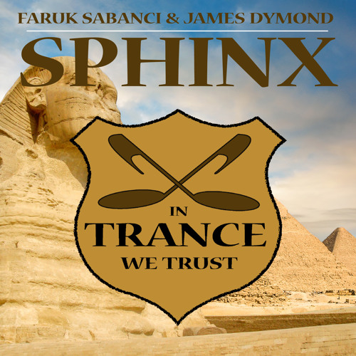 Faruk Sabanci & James Dymond - Sphinx (Original Mix) [In Trance We Trust] OUT NOW