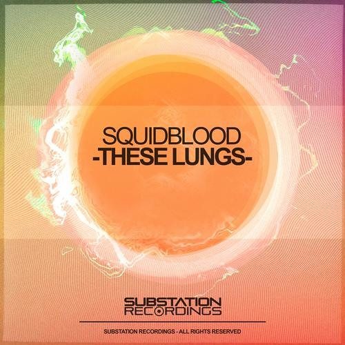 Squid Blood - These Lungs