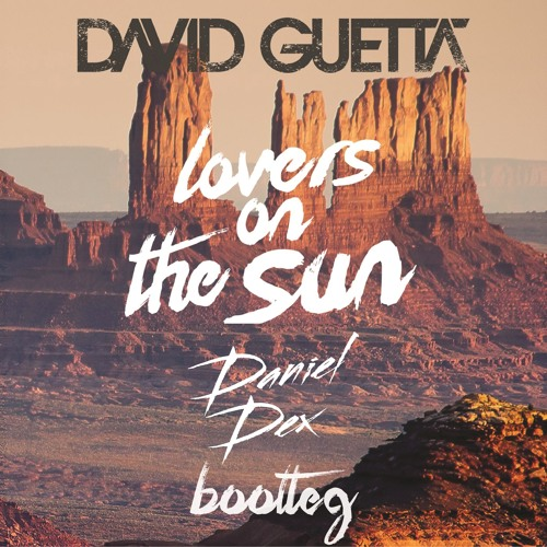 David Guetta - Lovers On The Sun (Daniël Dex Bootleg) *FREE DOWNLOAD*