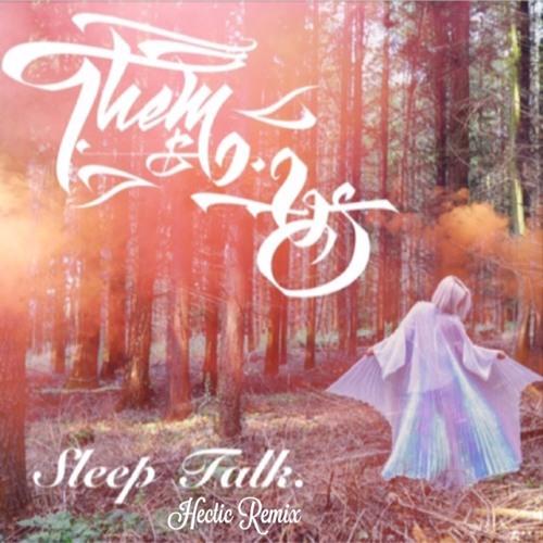 Them&Us - Sleep Talk (Hectic Remix)