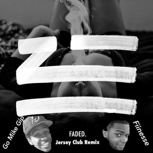 Zhu - Faded (Go Mike Gip & Fiinesse Remix)