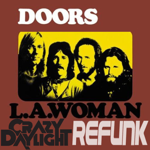 LA Woman (Crazy Daylight Refunk)