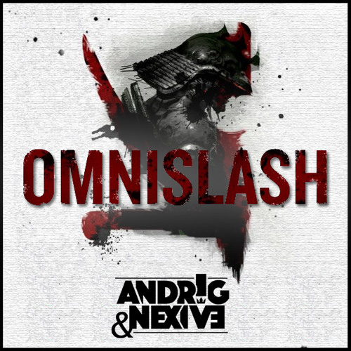 KSHMR - Omnislash (Andrig & Nexive Bootleg)