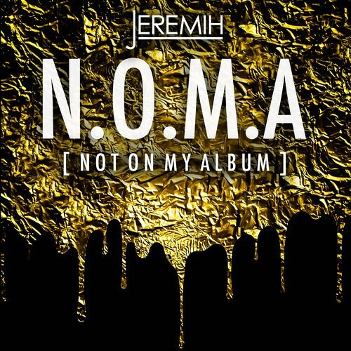 Jeremih – N.O.M.A. (Not On My Album) @Jeremih