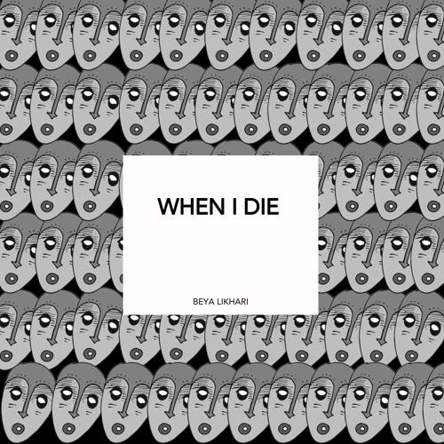 When I Die (Reworked)