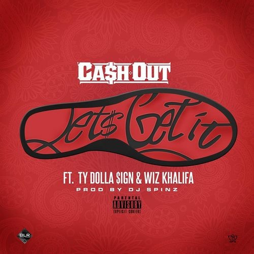 Ca$h Out Ft. Wiz Khalifa & Ty Dolla $ign- Lets Get It (Remix)