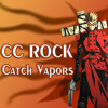 CC Rock - Catch Vapors