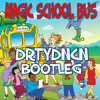 DRTYDNCN - MAGIC SCHOOL BUS BOOTLEG