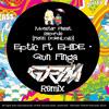 Eptic - Gun Finga (EH!DE remix) (Grim EDIT) [MPRFREE]