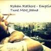 Tune Mere Jaana Hindi Version ( Emptiness )  Finel Remix By Dj Laddi Msn Production