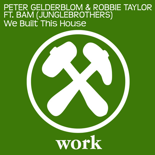 Peter Gelderblom & Robbie Taylor Feat. Bam - We Built This House (Available August 18th)