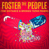Foster The People - Best Friend (The Distance & Broken Tapes Remix)