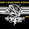 THE WOP - J DASH DJS WITH DJR2