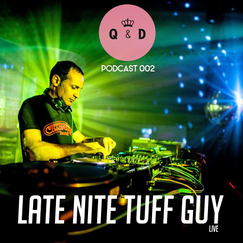 Queen & Disco ¦ Podcast 002 - Late Nite Tuff Guy Live @ Q&D, Derry