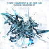 Static Movement Vs Helber Gun EP - Dynamic Velocities [IONO MUSIC]  Released!!!